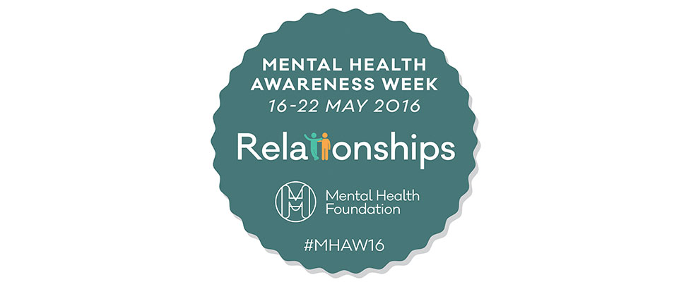 Mental Health Awareness Week 16 22 May