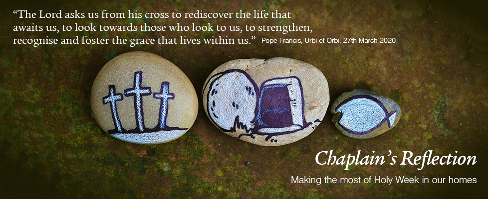 Chaplain's Reflection – Making the Most of Holy Week